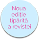 Noua editie tiparita a revistei